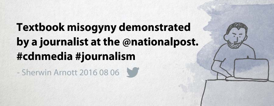 Textbook misogyny demonstrated by journalist at the @nationalpost. #cdnmedia #journalism